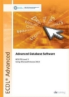 Image for Advanced database software using Microsoft Access 2013: BCS ITQ level 3