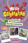 Image for Messy celebration  : make the most of your messy church celebration time