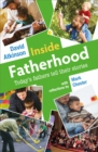 Image for Inside fatherhood  : today's fathers tell their stories