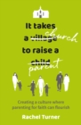 Image for How churches can support parents  : shaping a culture where parenting for faith can flourish