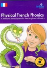 Image for Physical French phonics  : a tried and tested system for teaching French phonics