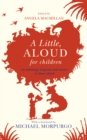 Image for A little, aloud for children  : an anthology of prose and poetry for reading aloud