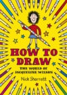 Image for How to draw  : the world of Jacqueline Wilson
