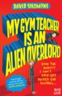 Image for My gym teacher is an alien overlord