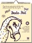 Image for Dodo Wall Pad 2015 - Calendar Year Wall Hanging Week to View Diary Organiser : A Combined Family Diary-Doodle-Memo-Message-Engagement-Organiser-Calendar-Book