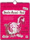 Image for Dodo Wall Acad-Pad Calendar 2015 - 2016 Week to View Academic Mid Year Calendar : A Combined Mid-Year Diary-Doodle-Memo-Message-Engagement-Calendar-Book for Students, Teachers and Scholars
