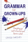Image for Grammar for grown-ups  : everything you need to know but never learnt in school