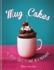 Image for Mug cakes  : 40 speedy cakes to make in a microwave