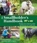 Image for The smallholder's handbook  : keeping and caring for poultry and livestock on a small scale