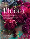 Image for In bloom  : growing, harvesting and arranging flowers all year round
