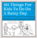 Image for 101 things for kids to do on a rainy day