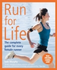 Image for Run for life  : the complete guide for every female runner