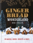 Image for Gingerbread wonderland  : 30 magical biscuits, bakes & houses