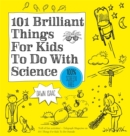 Image for 101 brilliant things for kids to do with science