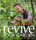 Image for Revive your garden  : how to bring your outdoor space back to life