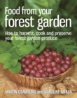 Image for Food from your forest garden  : how to harvest, cook and preserve your forest garden produce