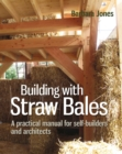 Image for Building with straw bales  : a practical manual for self-builders and architects