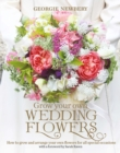 Image for Grow your own wedding flowers  : how to grow and arrange your own flowers for special occasions
