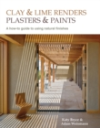 Image for Clay and lime renders, plasters and paints  : a how-to-guide to using natural finishes