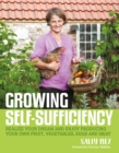 Image for Growing self-sufficiency  : realize your dream and enjoy producing your own fruit, vegetables, eggs and meat