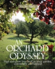 Image for An orchard odyssey  : finding and growing tree fruit in your garden, community and beyond