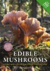 Image for Edible mushrooms  : a forager's guide to the wild fungi of Britain and Europe