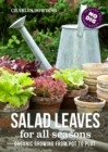 Image for Salad leaves for all seasons: organic growing from pot to plot