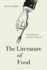 Image for The literature of food  : an introduction from 1830 to present