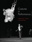 Image for Costume in performance  : materiality, culture, and the body
