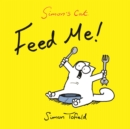 Image for Feed me!  : a Simon's cat book