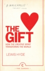 Image for The gift  : how the creative spirit transforms the world