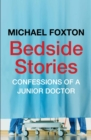 Image for Bedside stories  : confessions of a junior doctor
