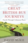 Image for Great British bus journeys  : travels through unfamous places