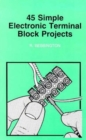 Image for 45 simple electronic terminal block projects