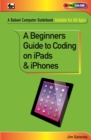 Image for A beginner's guide to coding on ipads and iphones