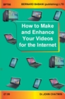 Image for How to make and enhance your videos for the Internet