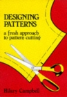 Image for Designing Patterns - A Fresh Approach to Pattern Cutting
