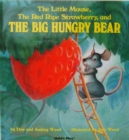 Image for The little mouse, the red ripe strawberry, and the big hungry bear