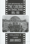 Image for The beginnings of the cinema in England, 1894-1901Vol. 5: 1900