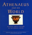 Image for Athenaeus and his world  : reading Greek culture in the Roman empire