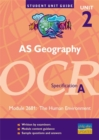 Image for AS geography, unit 2, OCR specification AModule 2681: The human environment : Module 2681