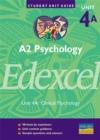 Image for A2 psychology, unit 4A, Edexcel[Unit 4A]: Clinical psychology : Unit 4a