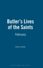 Image for Butler's lives of the saintsFebruary : February