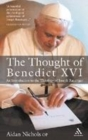 Image for The thought of Benedict XVI  : an introduction to the theology of Joseph Ratzinger