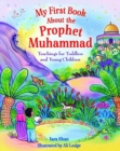 Image for My first book about the Prophet Muhammad  : teachings for toddlers and young children