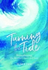Image for Turning the tide  : reawakening the woman's heart and soul