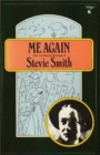 Image for Me Again : The Uncollected Writings of Stevie Smith