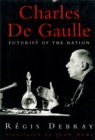 Image for Charles De Gaulle : Futurist of the Nation