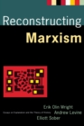 Image for Reconstructing Marxism : Essays on Explanation and the Theory of History