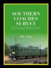 Image for Southern coaches survey  : pre-grouping and BR Mk 1 stock